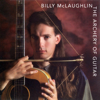 Billy McLaughlin - The Archery of Guitar artwork