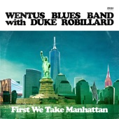 Wentus Blues Band - First We Take Manhattan