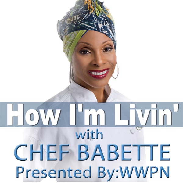WWPN: How I'm Livin' with Chef Babette!