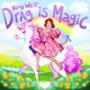 Nina West - Drag Is Magic