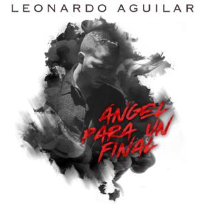 Leonardo Aguilar - Ángel para un Final