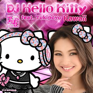 DJ Hello Kitty feat.ゆきぽよ - Kawaii