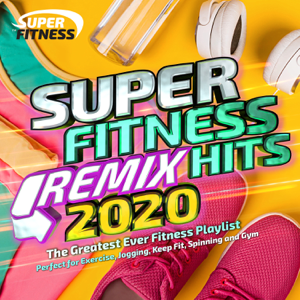 Various Artists - Super Fitness Remix Hits 2020 (The Greatest Ever Fitness Playlist)