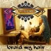 BRAID MY HAIR by TSUGUMI