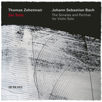 Thomas Zehetmair - J.S. Bach: Sei Solo - The Sonatas and Partitas artwork