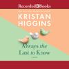 Kristan Higgins - Always the Last to Know  artwork