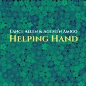 Lance Allen & Agustín Amigó - Helping Hand
