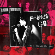 Friends Go (feat. Travis Barker) - Maggie Lindemann