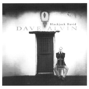 Dave Alvin - Blackjack David