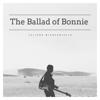 Julienk Biancaniello - The Ballad of Bonnie  artwork