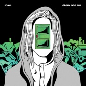 Somni - Grown Into You