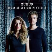 Mühür - Irmak Arıcı & Mustafa Ceceli