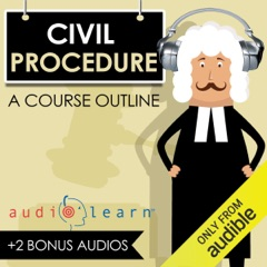 Civil Procedure AudioLearn - A Course Outline (Unabridged)