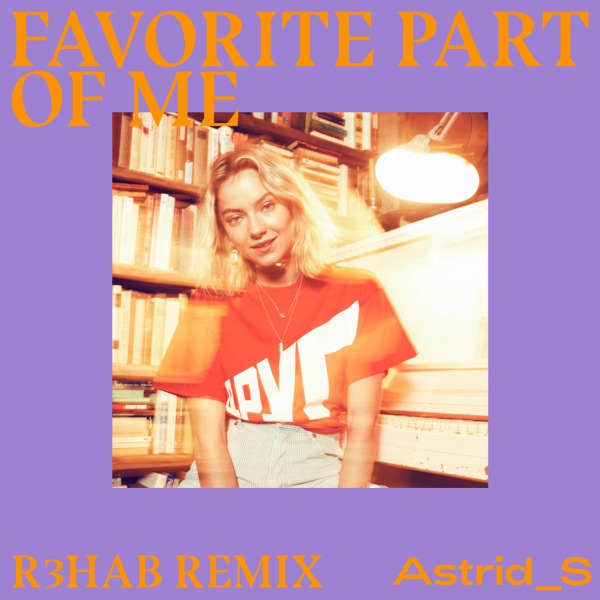 Favorite Part of Me (R3HAB Remix) - Single