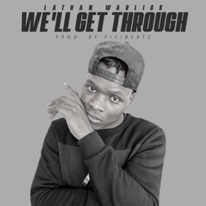 Lathan Warlick - We'll Get Through