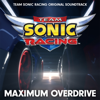 Maximum Overdrive - Team Sonic Racing (Original Soundtrack) - SONIC THE HEDGEHOG