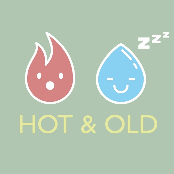 Hot & Old