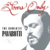 For Lovers Only The Romantic Pavarotti