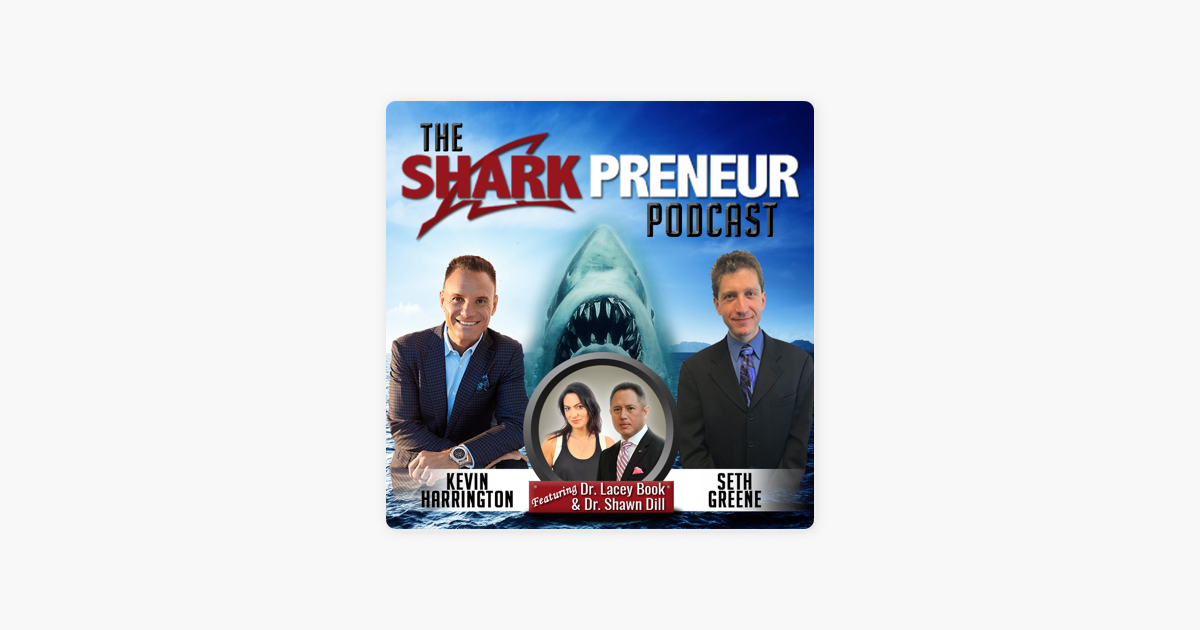 SharkPreneur: Dr  Shawn Dill & Dr  Lacey Book on Apple Podcasts