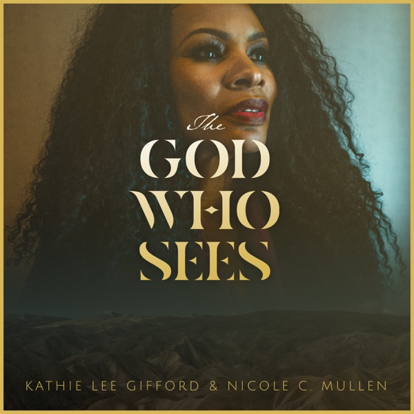 Nicole C. Mullen & Kathie Lee Gifford - The God Who Sees song lyrics