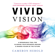 Cameron Herold - Vivid Vision: A Remarkable Tool for Aligning Your Business Around a Shared Vision of the Future (Unabridged)
