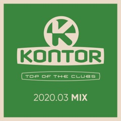 Kontor Top of the Clubs - 2020.03 Mix (DJ Mix)