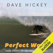 Perfect Wave: More Essays on Art and Democracy (Unabridged)