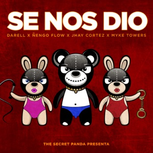 Darell, Ñengo Flow, Myke Towers & The Secret Panda - Se Nos Dió feat. Jhay Cortez