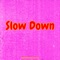 Slow Down (feat. Sylvia Skip) - Kayla Marley lyrics