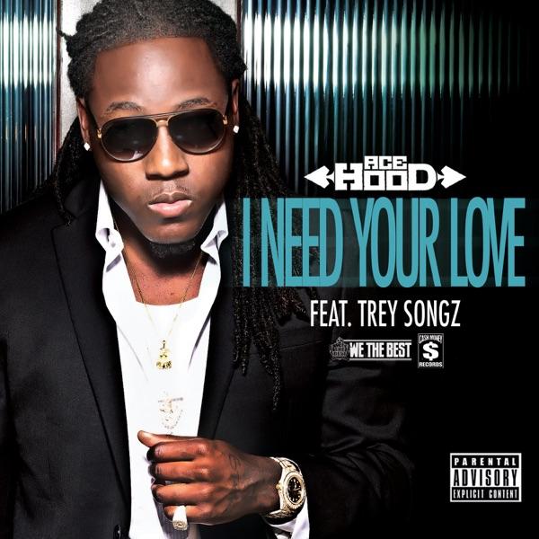 I Need Your Love (feat. Trey Songz) - Single