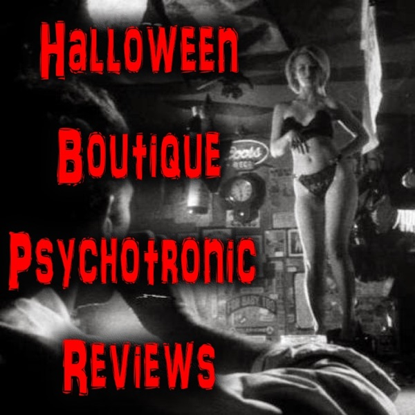 Halloween Boutique Psychotronic Reviews
