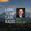 Long Term Care Radio with Brian Ott