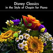 Disney Classics in the Style of Chopin for Piano - daigoro789 - daigoro789