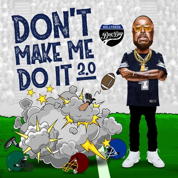 Don't Make Me Do It 2.0 - Single