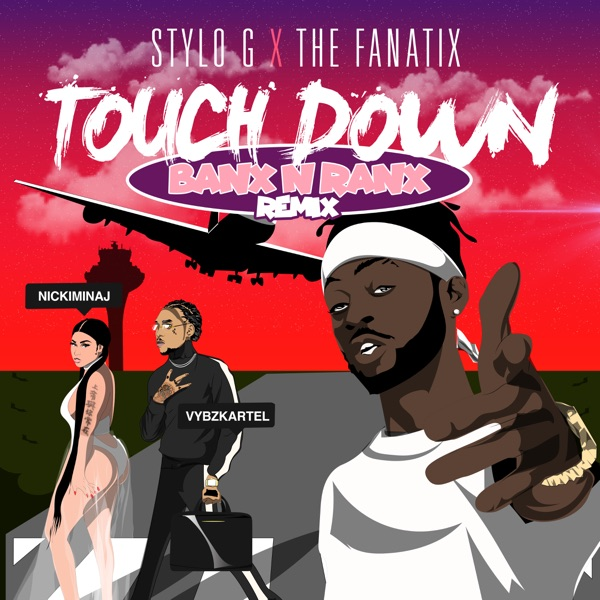 Touch Down (feat. Nicki Minaj & Vybz Kartel) [Banx & Ranx Remix] - Single