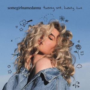 somegirlnamedanna - twenty one, twenty two - EP