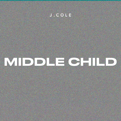MIDDLE CHILD - J. Cole song