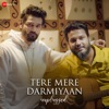 Tere Mere Darmiyaan - Unplugged