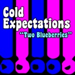 Cold Expectations - Two Blueberries