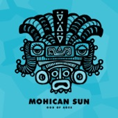 Mohican Sun - God of Ages