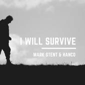 I Will Survive (feat. Hanco) - Mark Stent