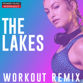 The Lakes (Extended Workout Remix 128 BPM) - Power Music Workout