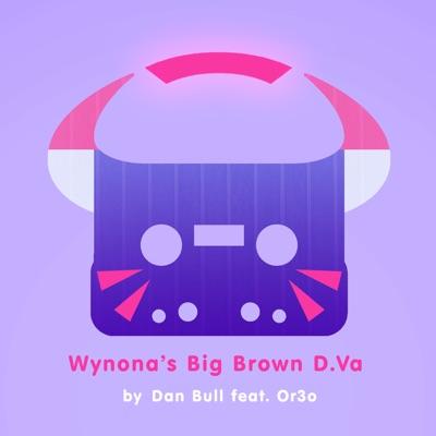 Wynona's Big Brown D.Va (feat. Or3o) [Overwatch Rap] - Single - Dan Bull