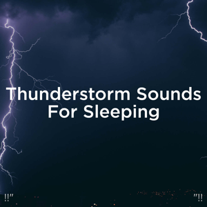 "Thunderstorms & Thunder Storms & Rain Sounds - !!"" Thunderstorm Sounds for Sleeping ""!!"