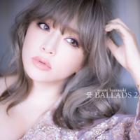A BALLADS 2 - 浜崎あゆみ