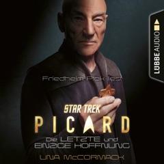 Star Trek - Picard - Die letzte und einzige Hoffnung (Ungekürzt)