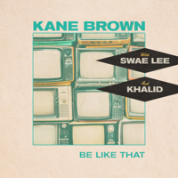 Download lagu Kane Brown, Swae Lee, Khalid - Be Like That
