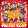 MAN WITH A MISSION - All You Need artwork