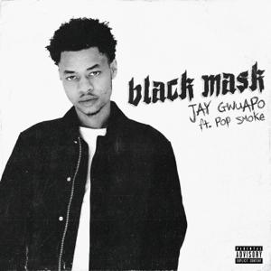 Jay Gwuapo - Black Mask feat. Pop Smoke