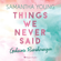 Samantha Young & Ulrike Laszlo - Things We Never Said - Geheime Berührungen (ungekürzt)